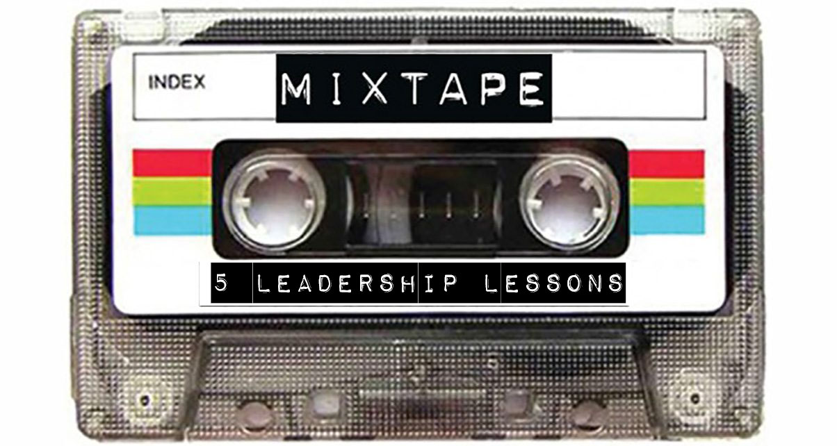 My Mixtape of Leadership